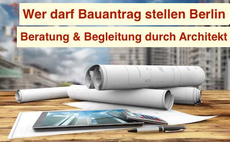 Wer darf Bauantrag stellen Berlin