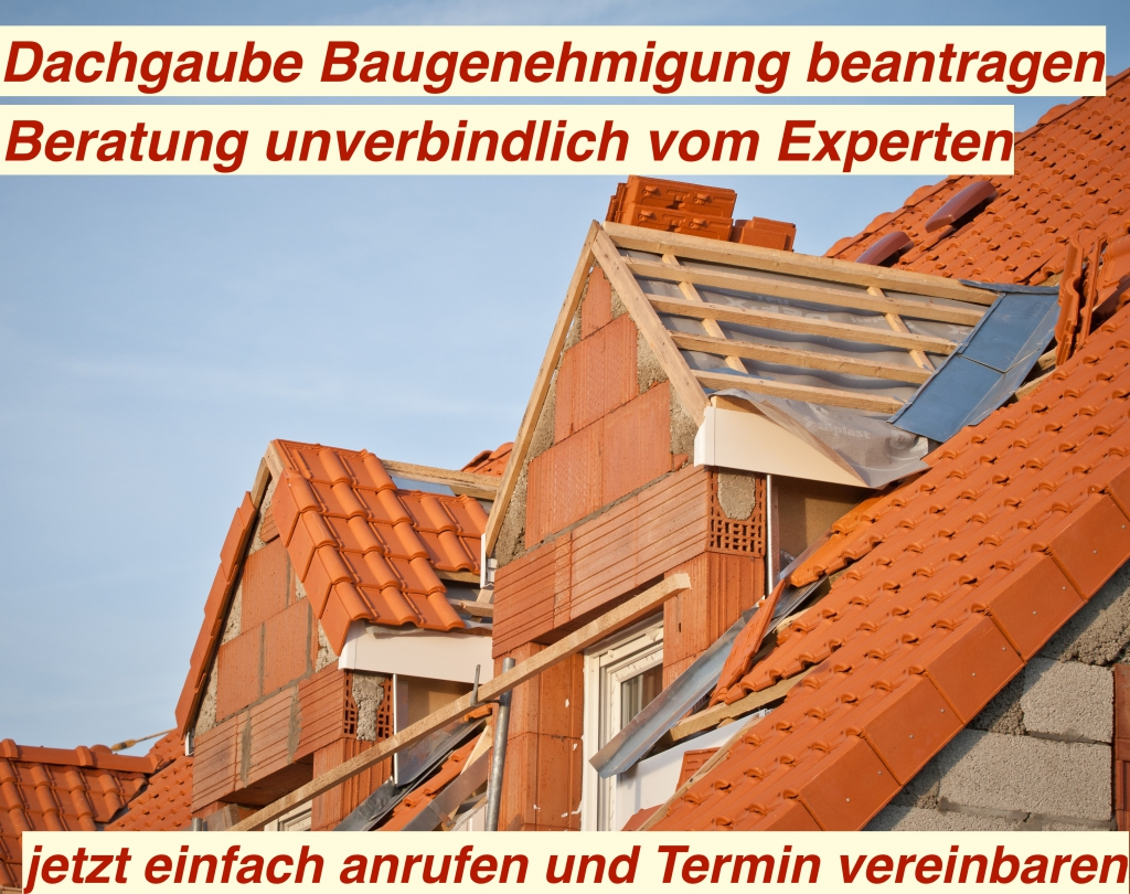 Dachgaube Baugenehmigung unverbindlich beraten und beantragen